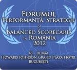 Forumul Performanţă, Strategie şi Balanced Scorecard în România 2012 – cel mai important eveniment al anului în managementul performanței, dedicat profesioniștilor din România